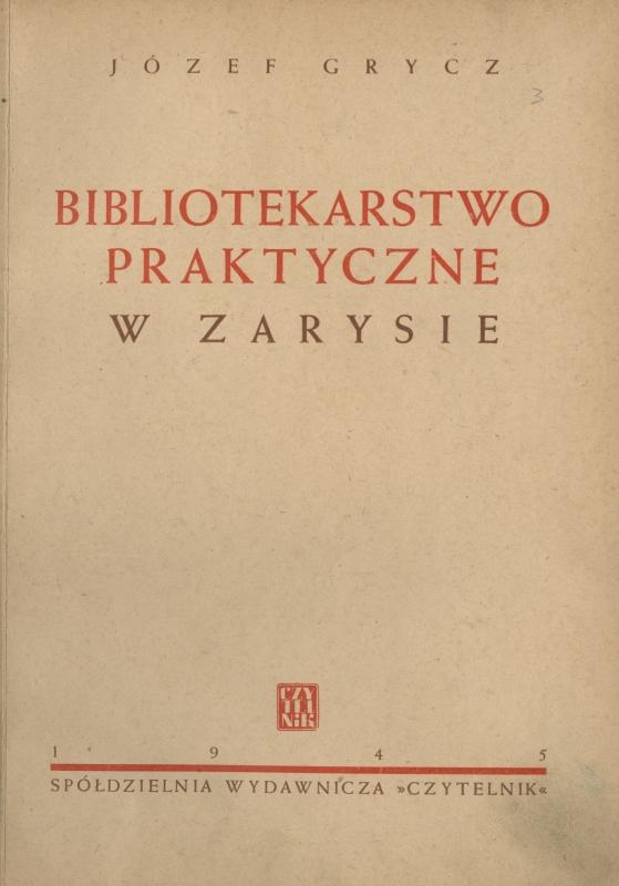 """Karta tytułowa """"Bibliotekarstwa praktycznego w zarysie"""" Józefa Grycza."""